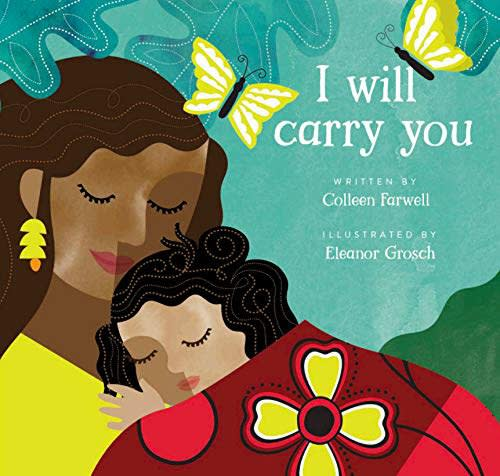 I Will Carry You Book by Colleen Farwell & Eleanor Grosch