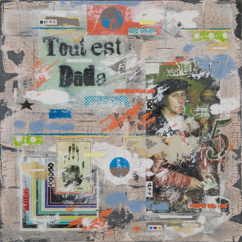 Colin Brown  Tout et Dada, 2016  mixed media  33.5cm x 33.5cm