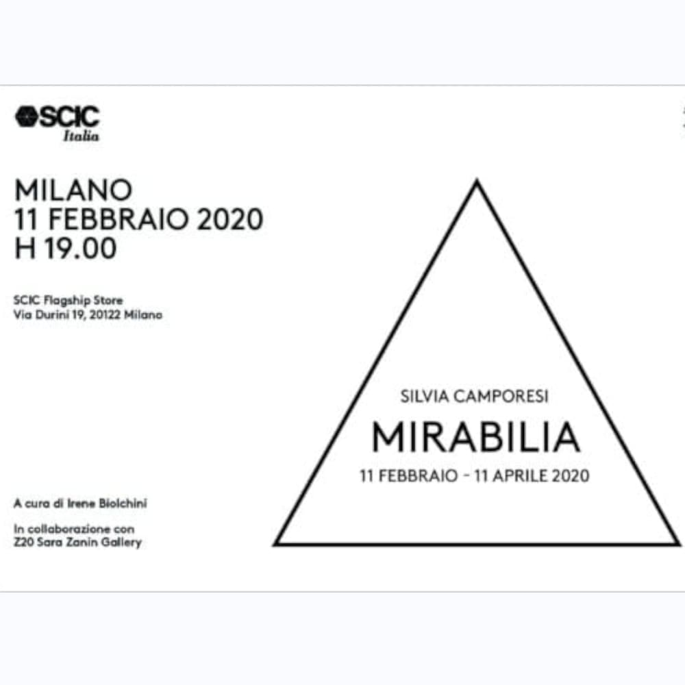 Silvia Camporesi - Mirabilia February 11 > April 11, 2020 SCIC flagship store Via Durini 17, 20122 Milan