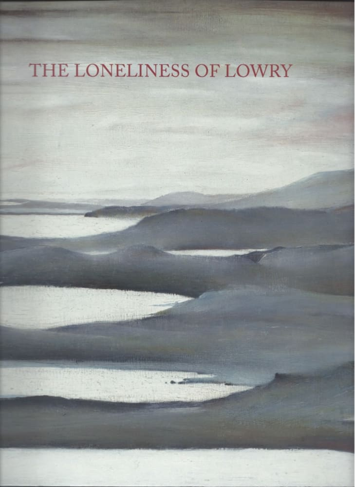The Loneliness of L S Lowry