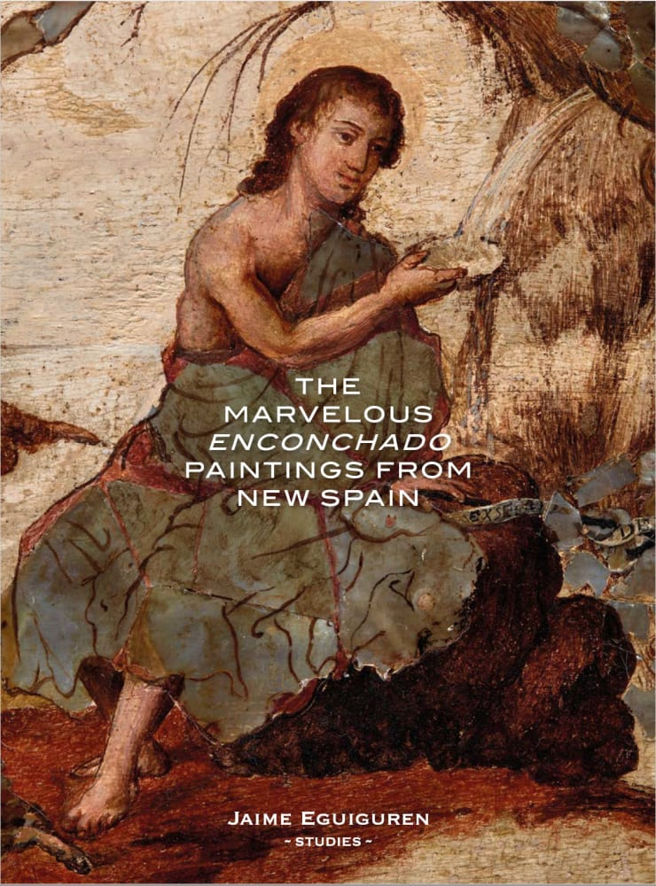 THE MARVELOUS ENCONCHADO PAINTINGS FROM NEW SPAIN