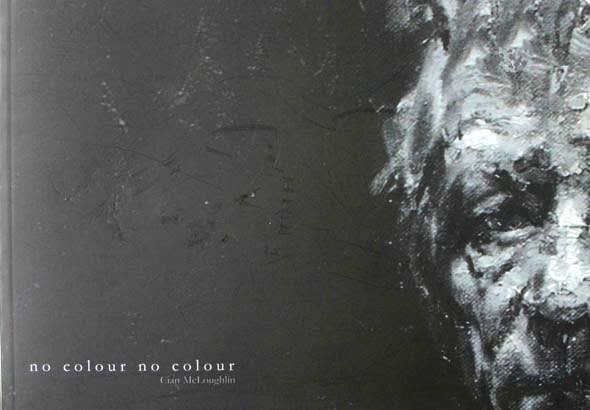 no colour, no colour Cian McLoughlin