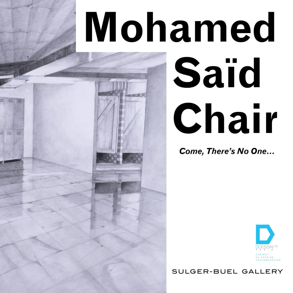 DDESSIN (19) - Mohamed Said Chair 'Come,there's no one…' 29 - 31 March