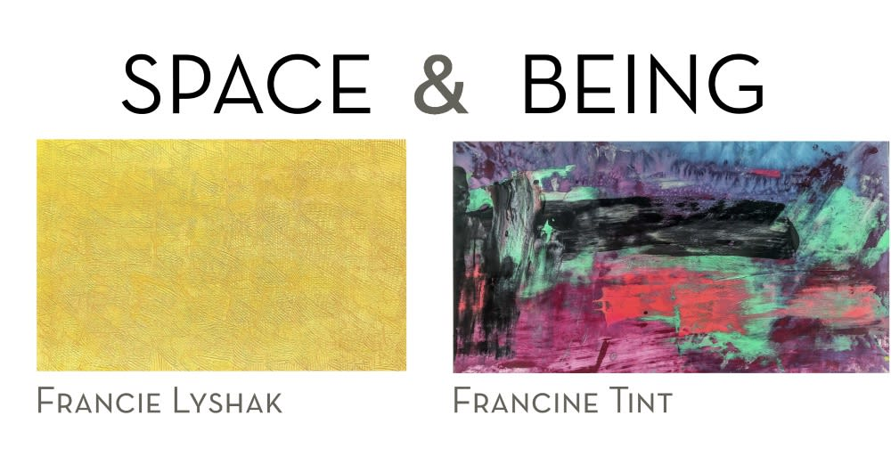 Space & Being : Francie Lyshak and Francine Tint at the Joyce Goldstein Gallery through August 14, 2021