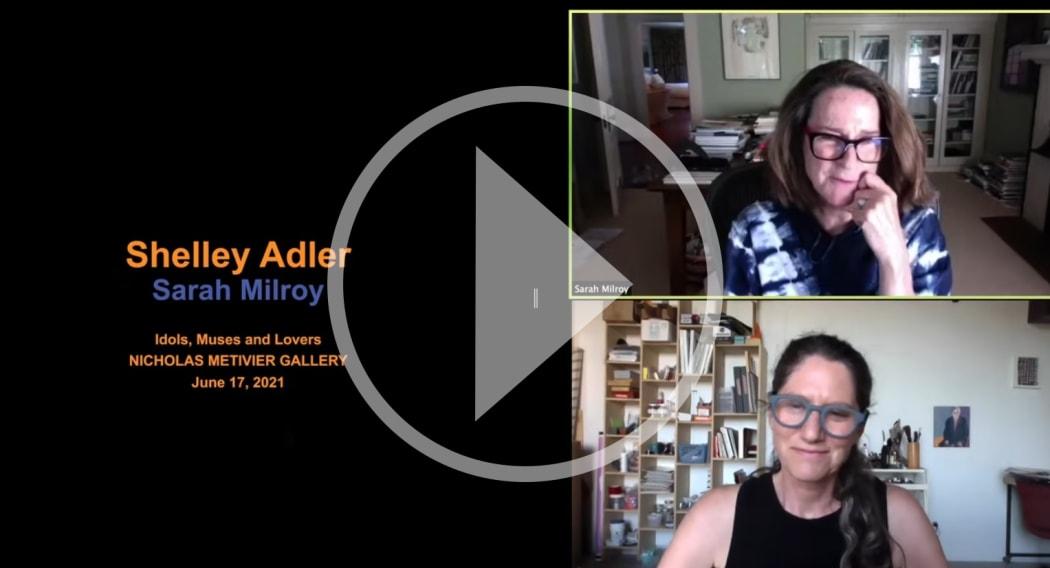 SHELLEY ADLER & SARAH MILROY in conversation