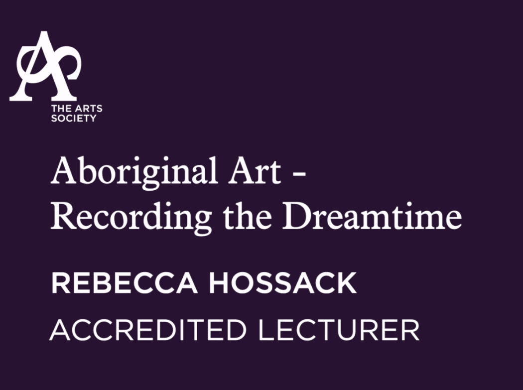 An Arts Society Lecture: Recording The Dreamtime
