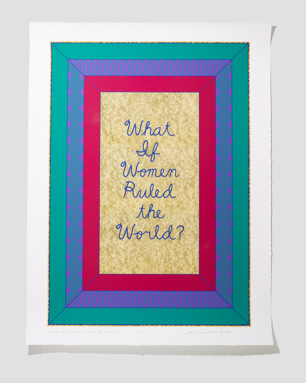 Judy Chicago, What if Women Ruled the World?, 2020 Archival pigment print on paper, 36 x 27 in (91.4 x 68.6 cm), Edition of 75, $4500.