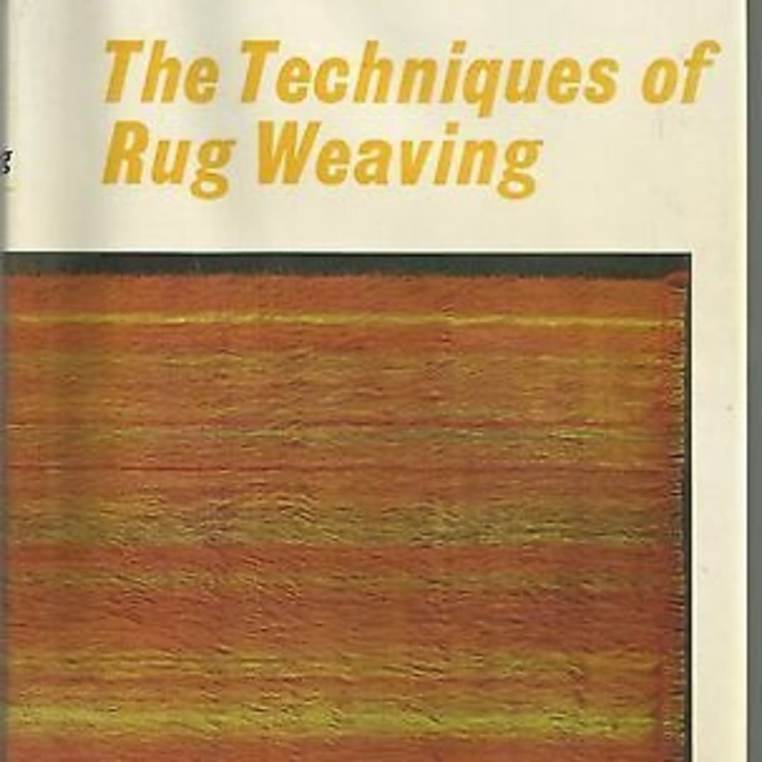 The Techniques of Rug Weaving. Published 1968.