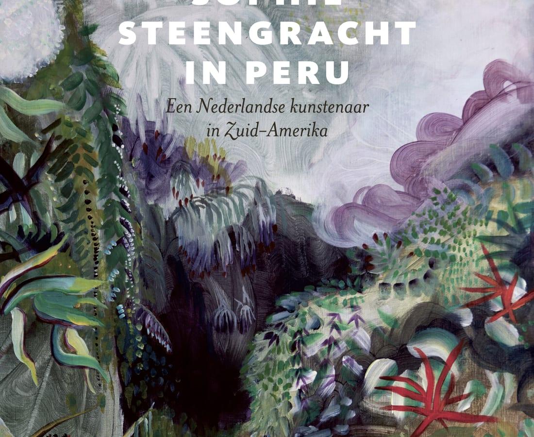 Sophie Steengracht, Sophie Steengracht in Peru