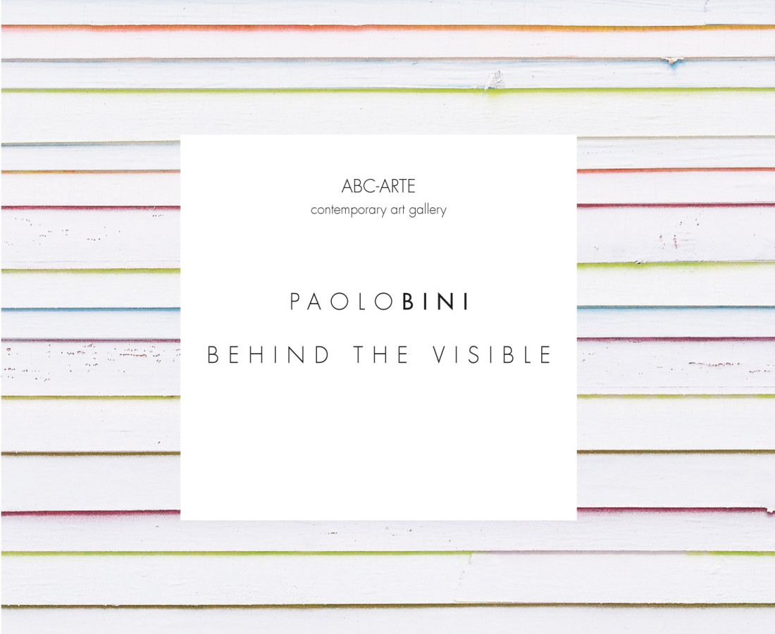 Paolo Bini: Behind the Visible - ABC-ARTE Contemporary art Gallery - 2015 Copertina