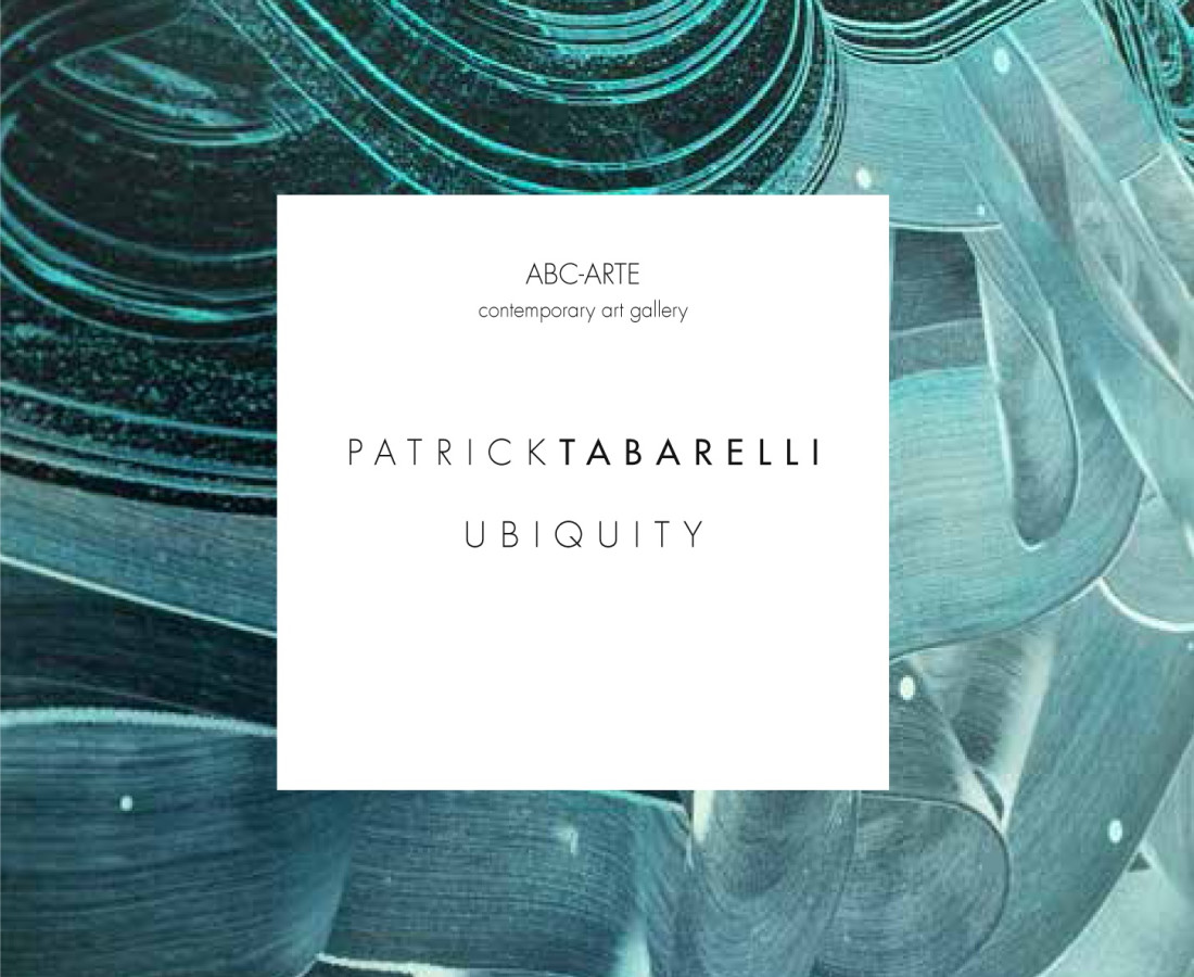 Patrick Tabarelli: Ubiquity, - ABC-ARTE Contemporary art Galley - 2015 Copertina