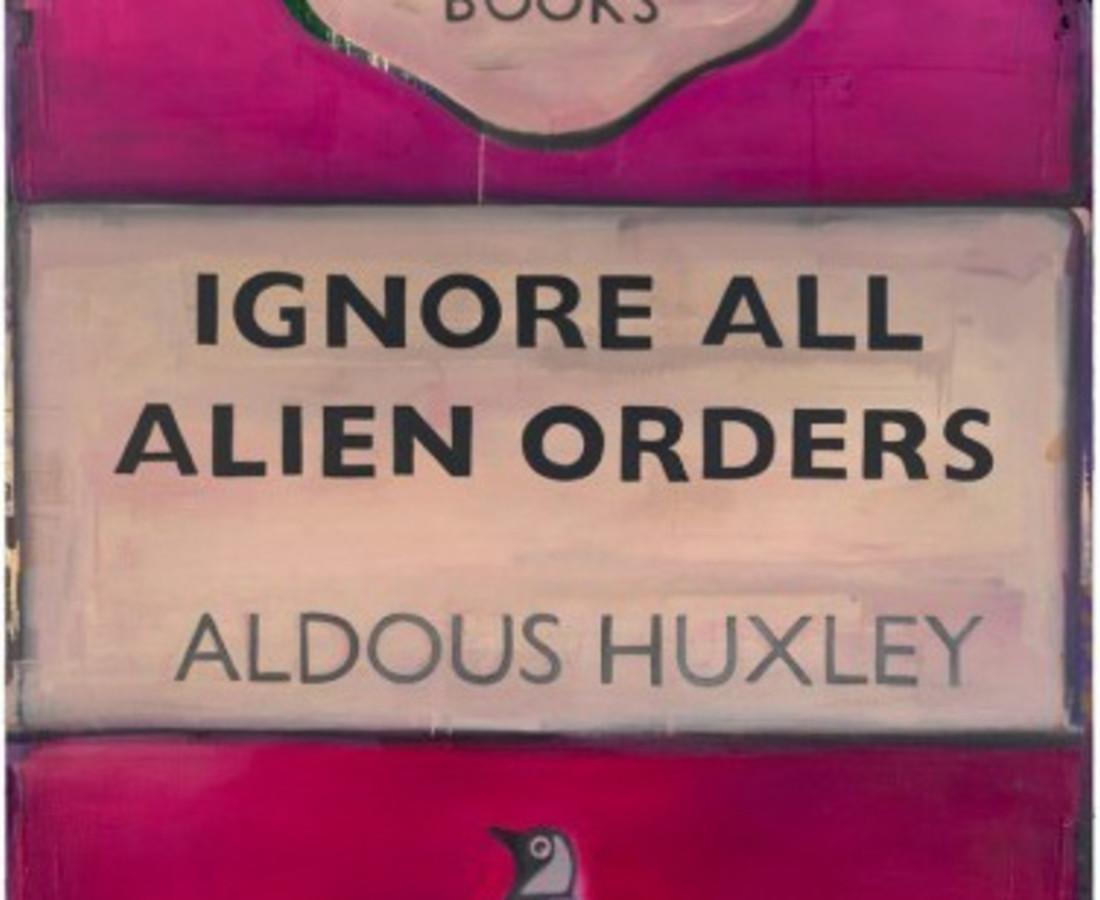 Harland Miller Ignore All Alien Orders - Aldous Huxley, 2003/2004
