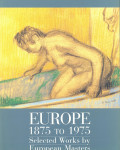 Europe 1875 to 1975: Selected works by European Masters