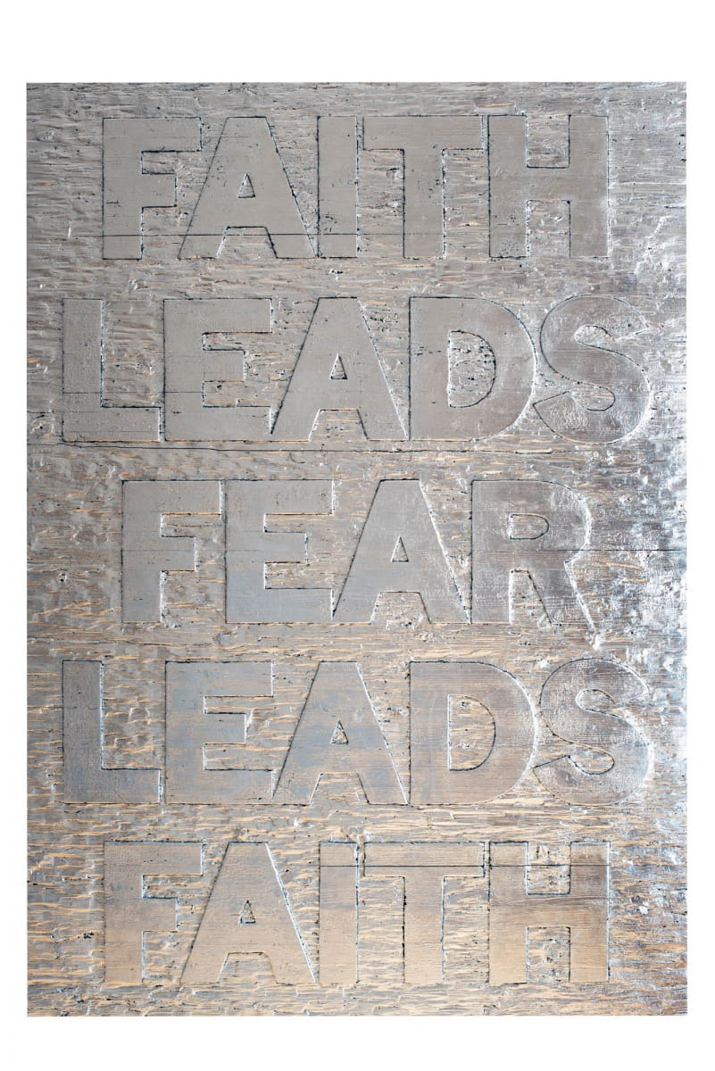 Mark TITCHNER, FAITH LEADS FEAR LEADS FAITH, 2014