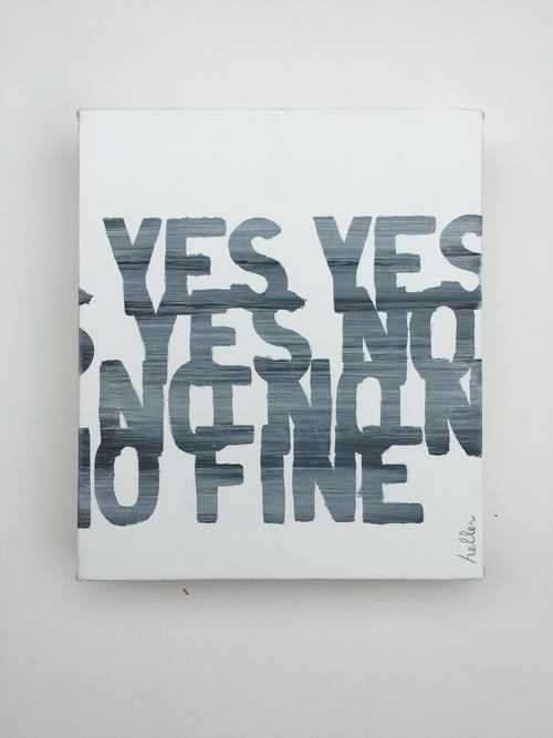Matthew Heller, Yes Yes Yes No No No Fine, 2016