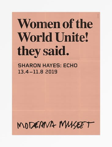 Sharon Hayes Women of the World United! they said, 2019 Poster 19 3/4 x 27 1/2 in 50 x 70 cm