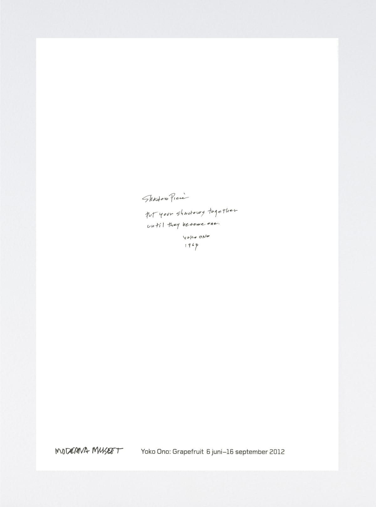 Yoko Ono Shadow Piece (Put Your Shadows Together Until They Become One), 2012 Poster 27 1/2 x 39 3/8 in 70 x 100 cm