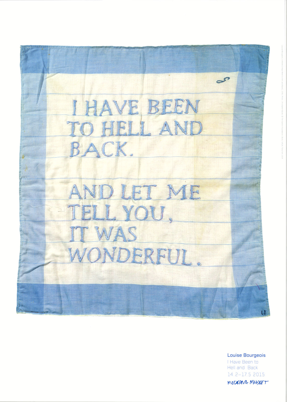 Louise Bourgeois Untitled (I Have Been to Hell and Back), 2014 Poster 19 3/4 x 27 1/2 in 50 x 70 cm
