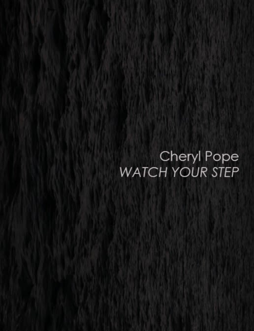 Cheryl Pope: Watch Your Step