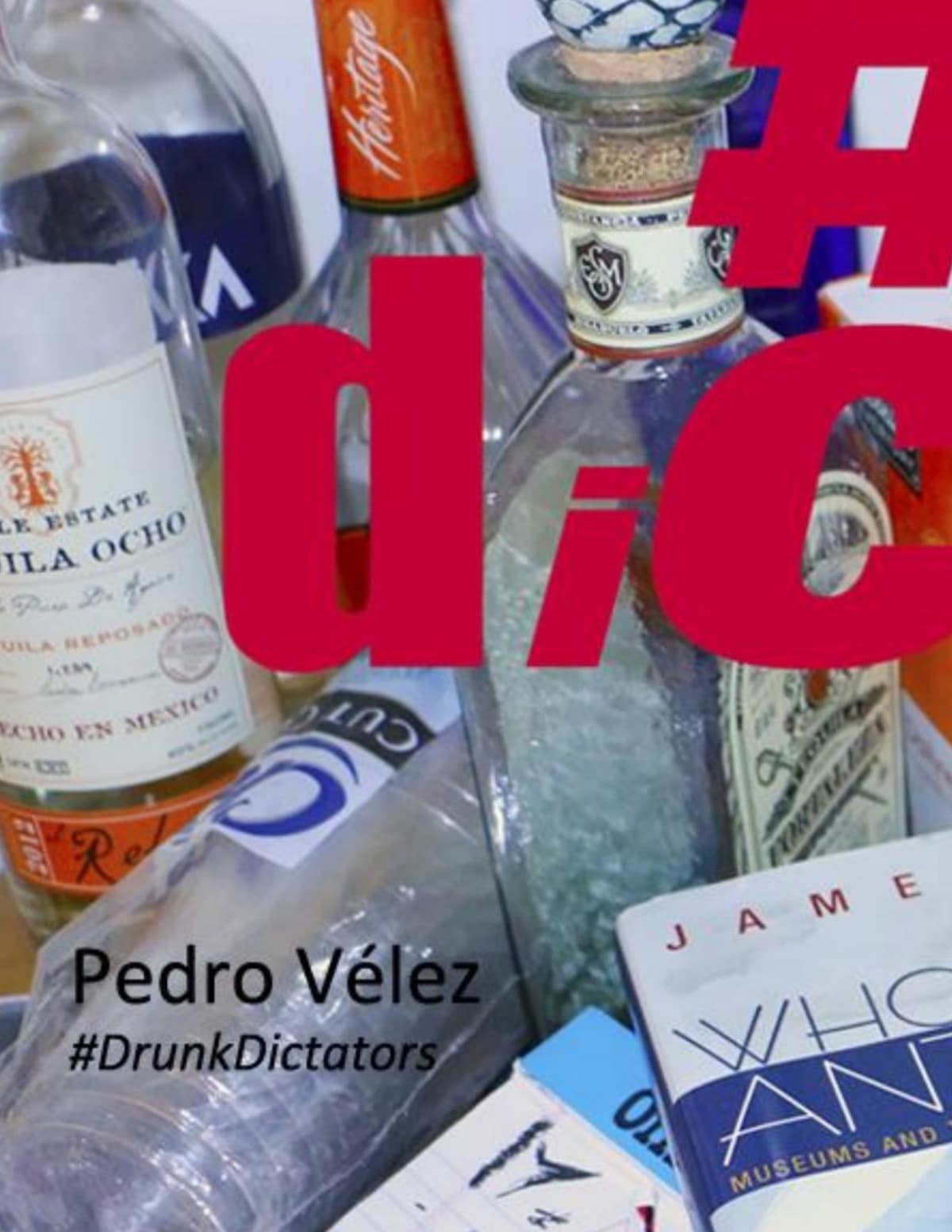Pedro Vélez: #DrunkDictators