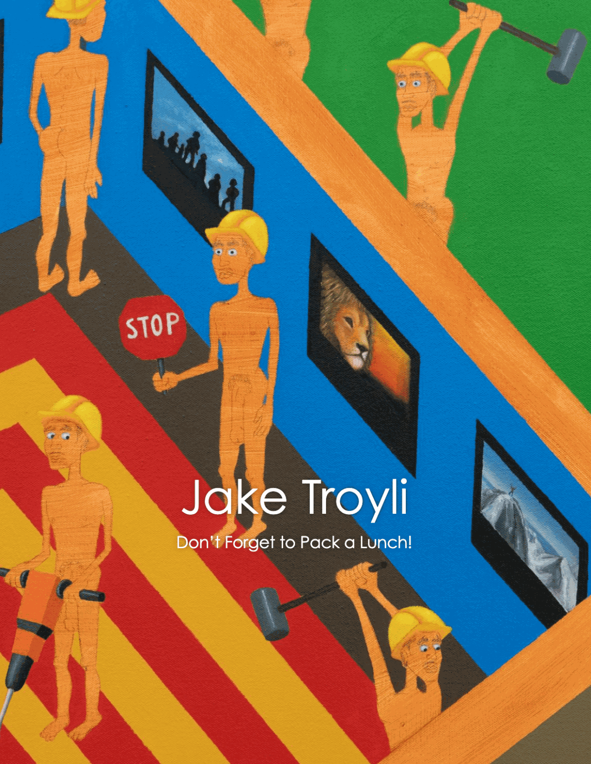 Jake Troyli: Don't Forget to Pack a Lunch!