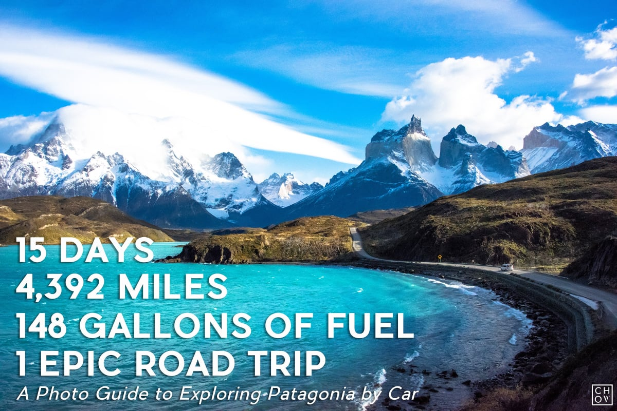 Road Tripping Through Patagonia, Six Key Stops For A Bucket List Adventure