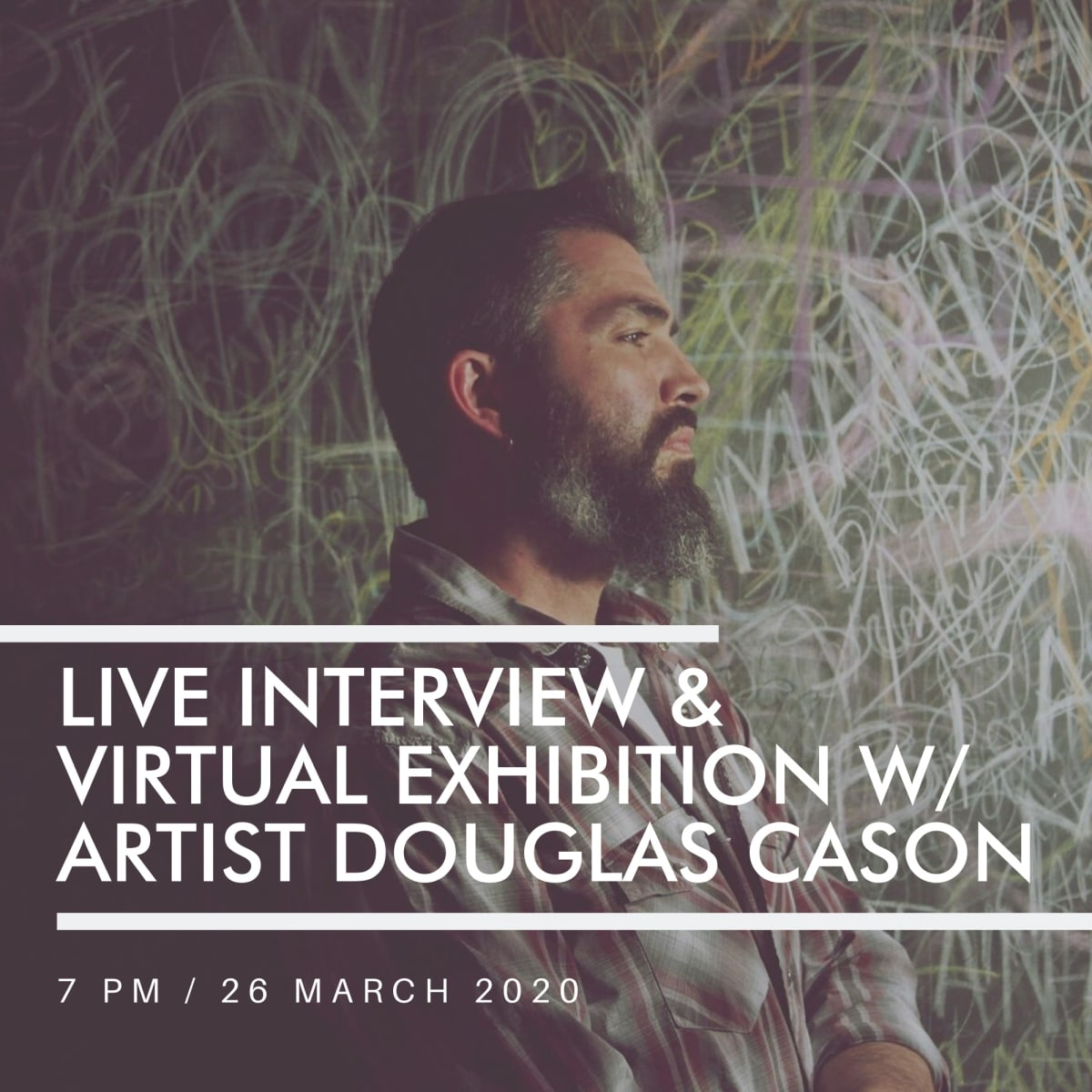 LIVE Interview & Virtual Exhibition w/ Artist Douglas Cason, LIVE FACEBOOK EVENT 7 PM