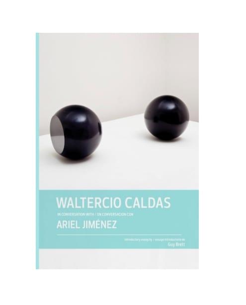 Waltercio Caldas in Conversation with Ariel Jiménez