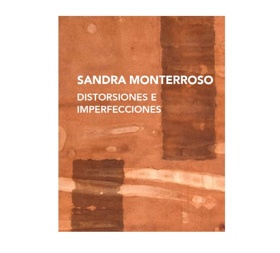 Sandra Monterroso: Distorsiones e imperfecciones