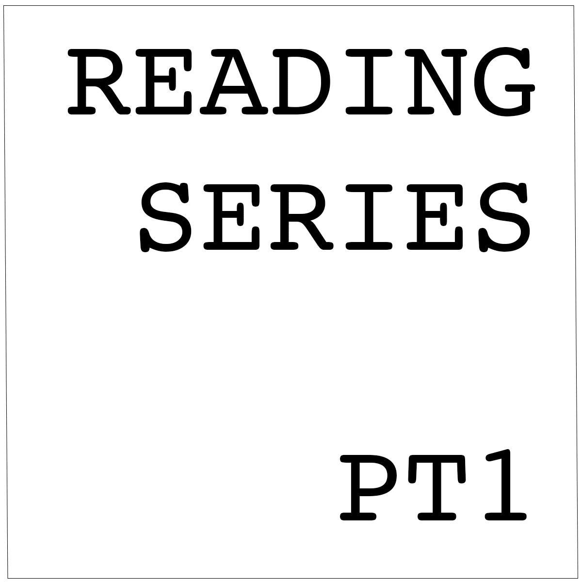 Reading Series Pt. 1