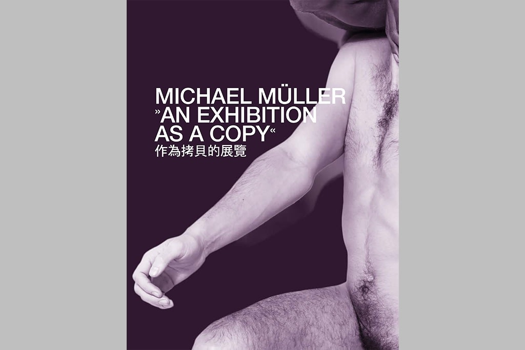 Michael Müller - An Exhibition as a Copy