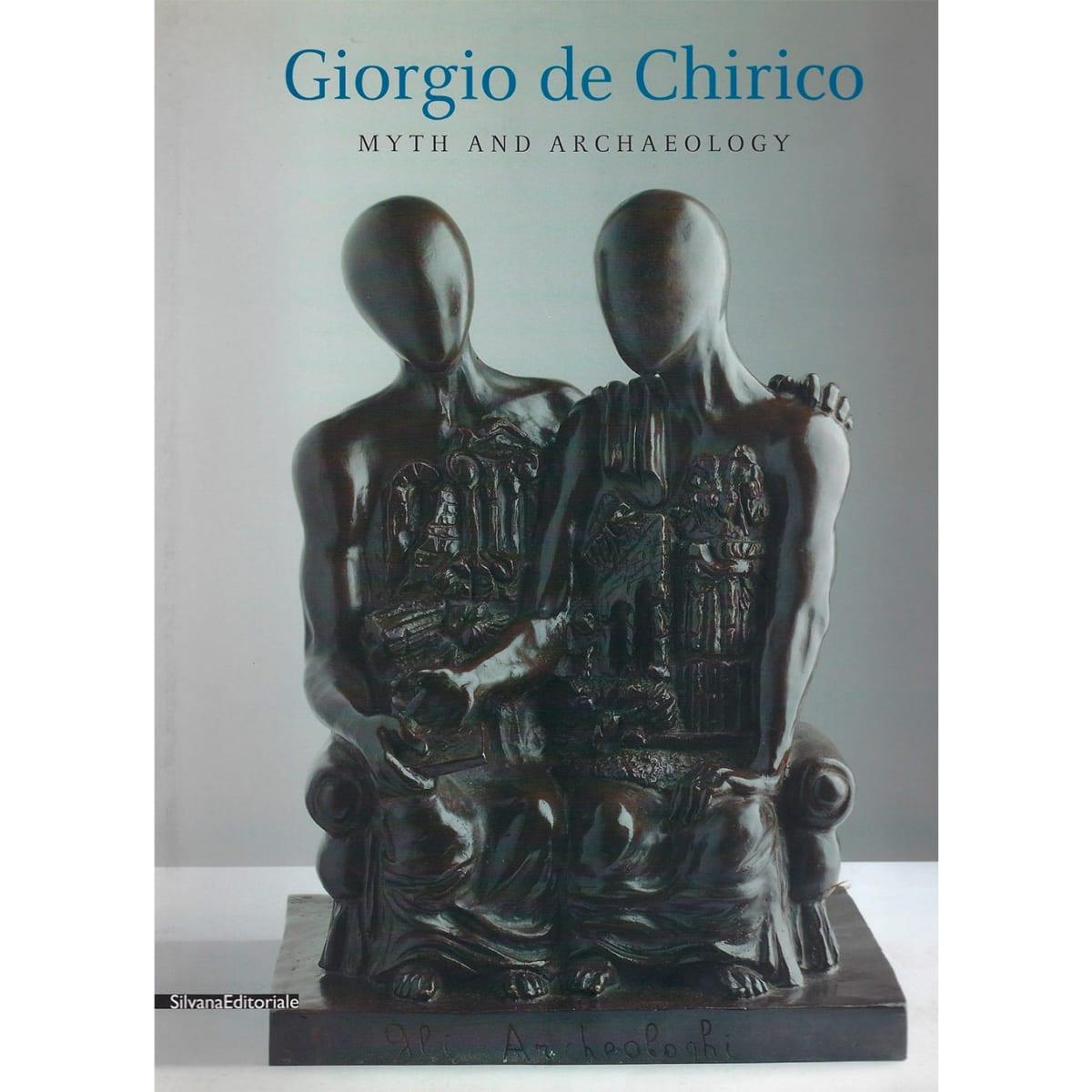 Giorgio de Chirico Myth and Archeology