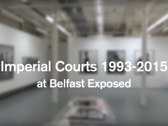 Imperial Courts 1993-2015 at Belfast Exposed