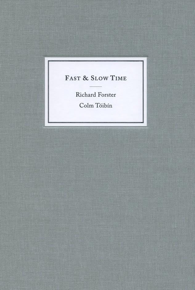 Richard Forster: Fast & Slow Time, with Colm Tóibín