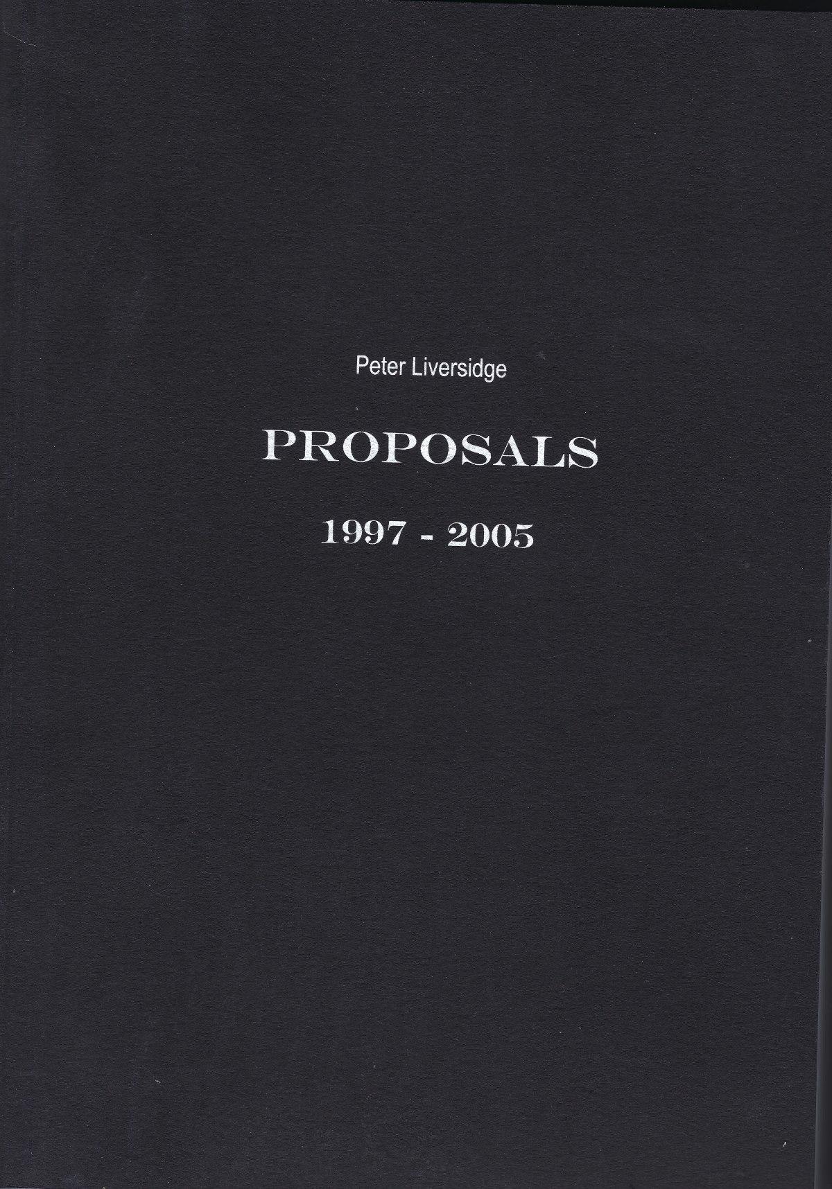 Peter Liversidge: Selected Proposals, 1997-2005