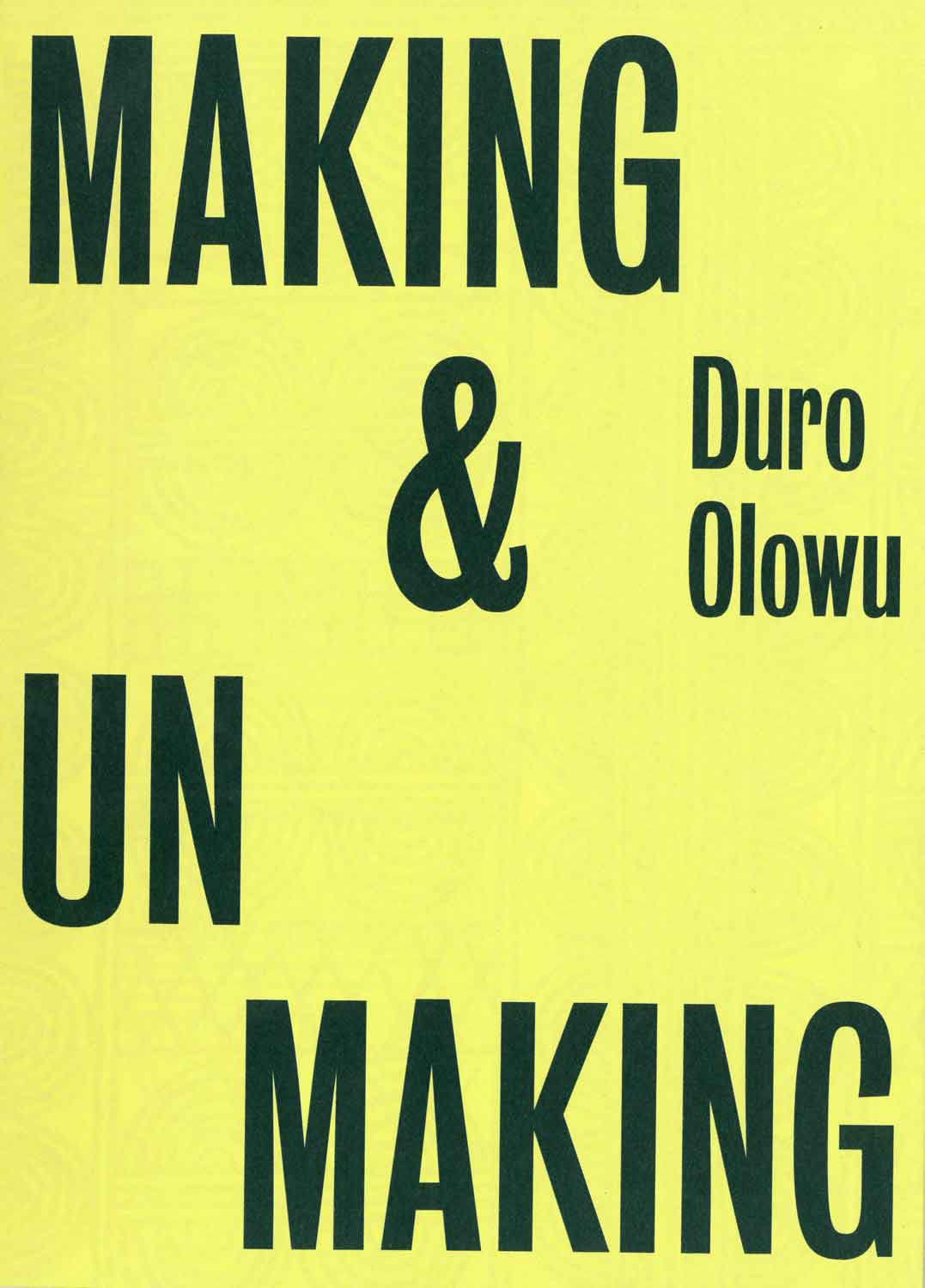 Making & Unmaking, curated by Duro Olowu