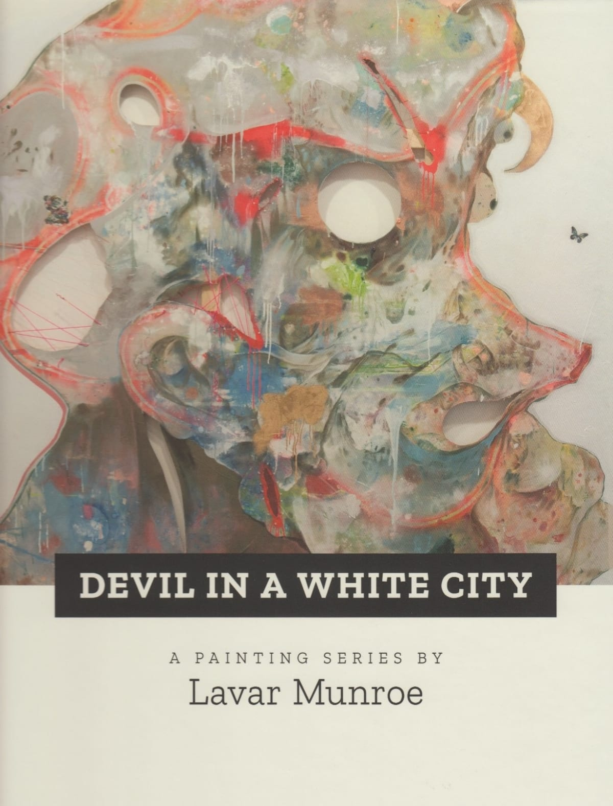 Devil in a White City: A Painting Series by Lavar Munroe