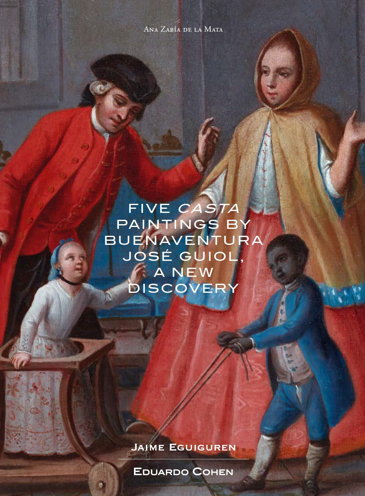 FIVE CASTA PAINTINGS BY BUENAVENTURA JOSÉ GUIOL, A New Discovery