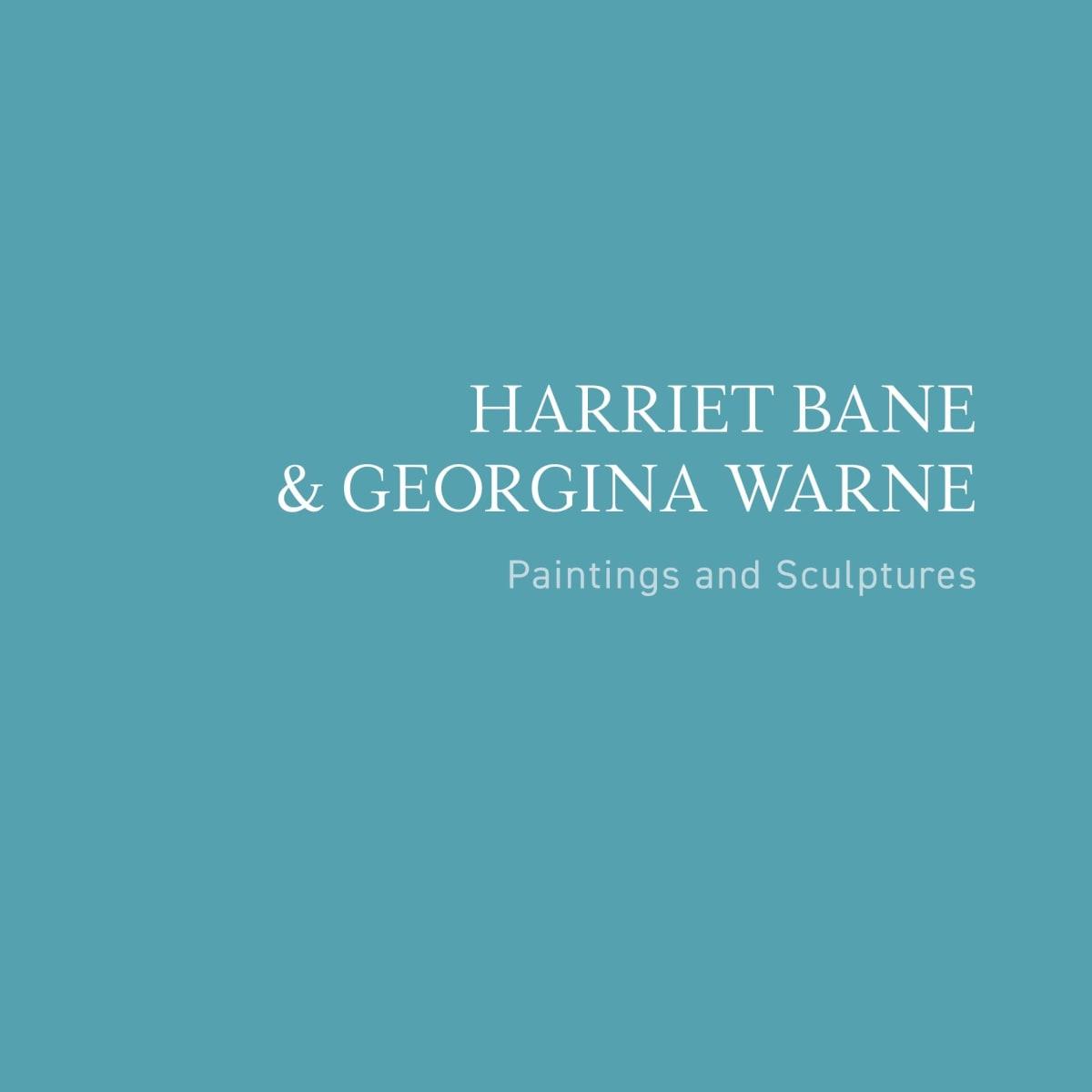 Harriet Bane and Georgina Warne: Paintings & Sculptures