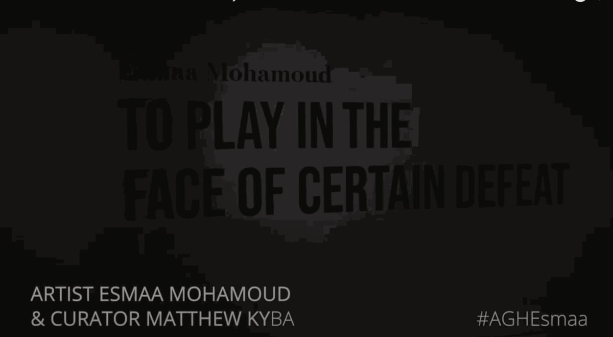 Virtual Tour: Esmaa Mohamoud: To Play in the Face of Certain Defeat