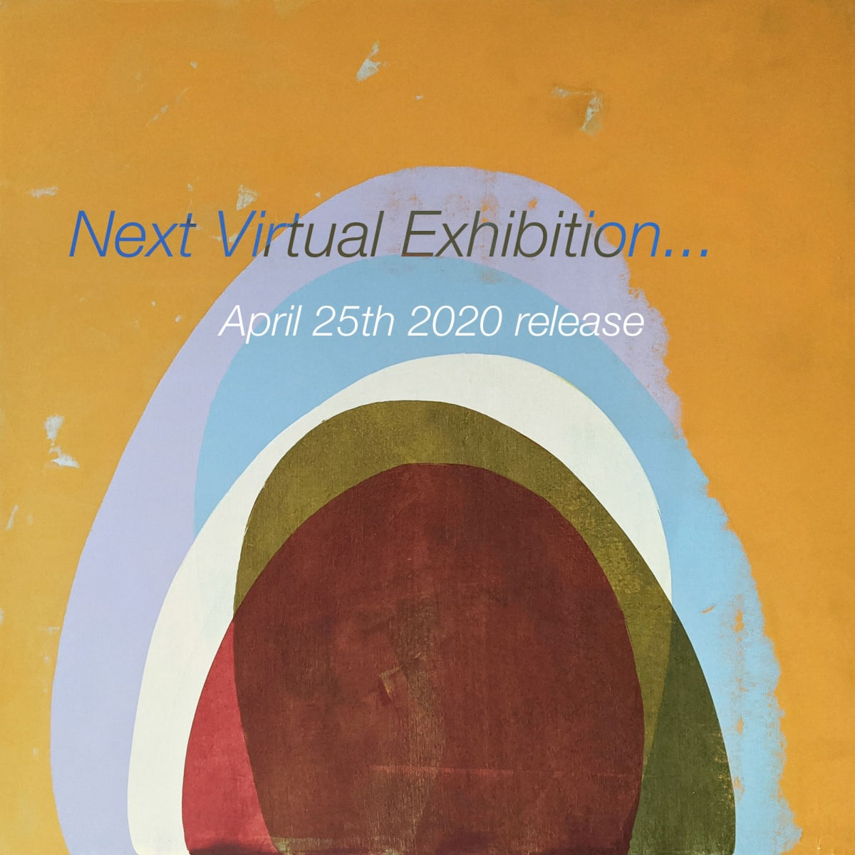 Virtual Exhibition 2, Opens April 25th 2020