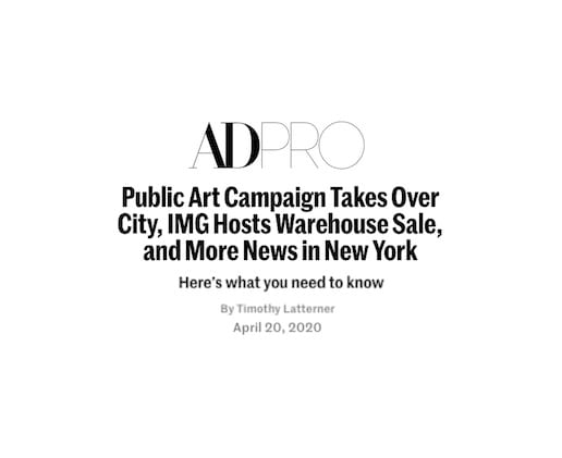 Public Art Campaign Takes Over City, IMG Hosts Warehouse Sale, and More News in New York