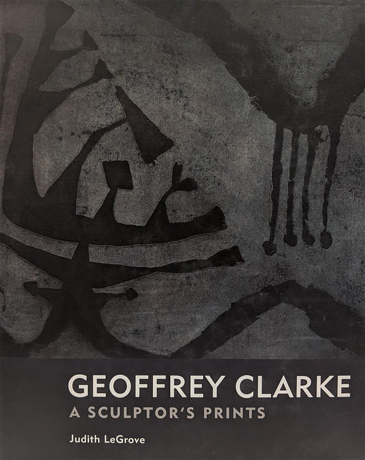 PUBLICATION Geoffrey Clarke: A Sculptor's Prints