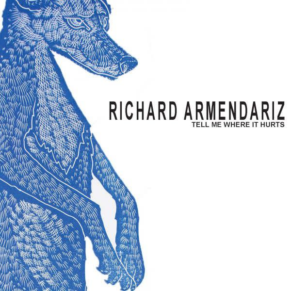 Richard Armendariz: Tell Me Where it Hurts