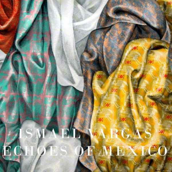 Ismael Vargas: Echoes of Mexico