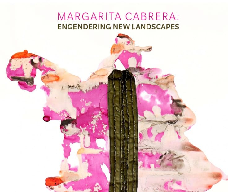 Margarita Cabrera: Engendering New Landscapes