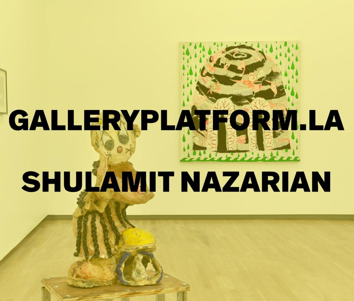 Week One: Shulamit Nazarian on Gallery Platform Los Angeles