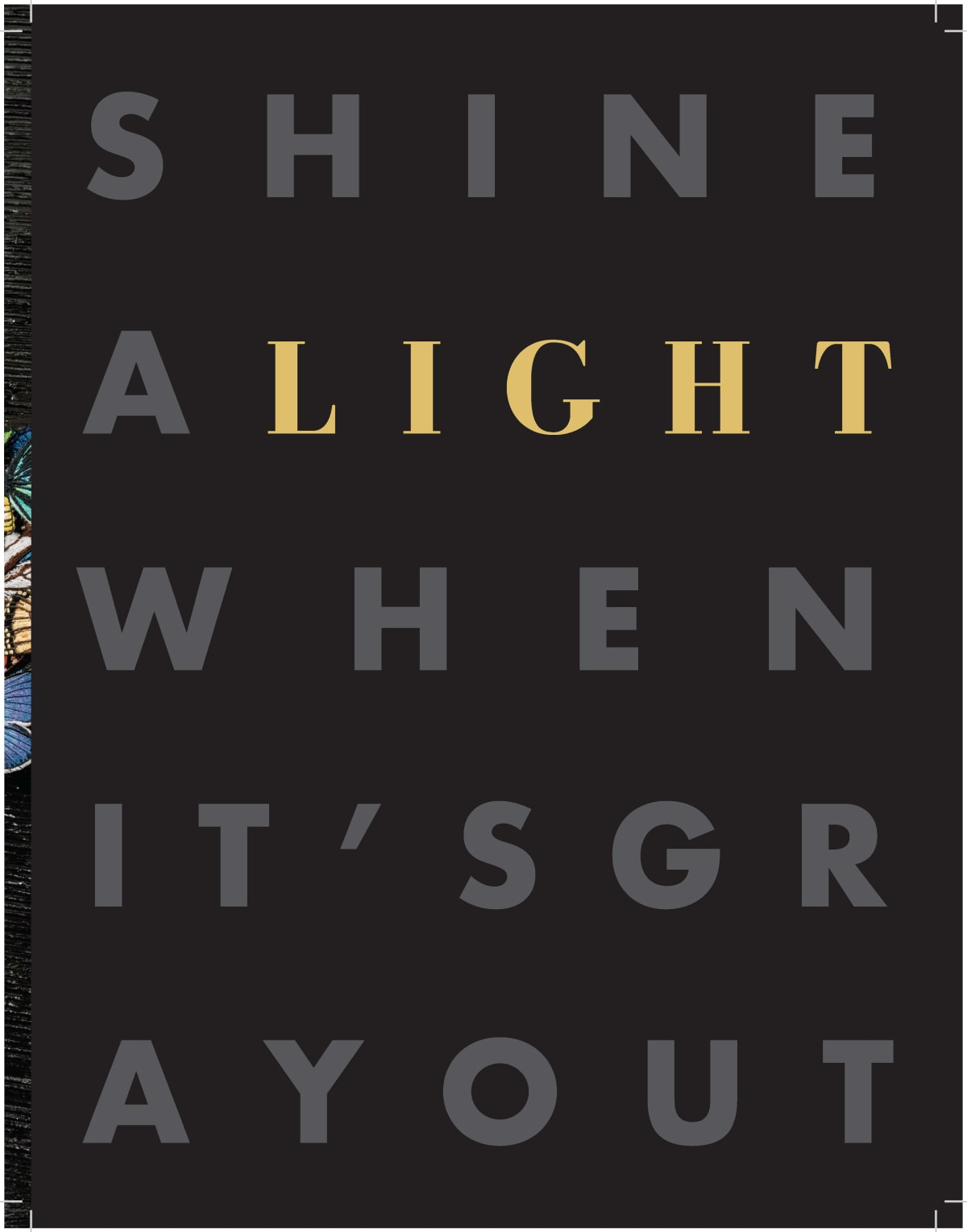Shine A Light When Its Gray Out