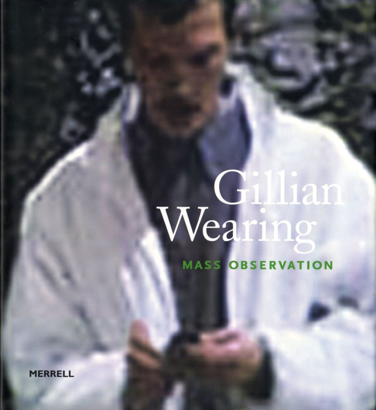 Book cover of Gillian Wearing: Mass Observation exhibition catalogue