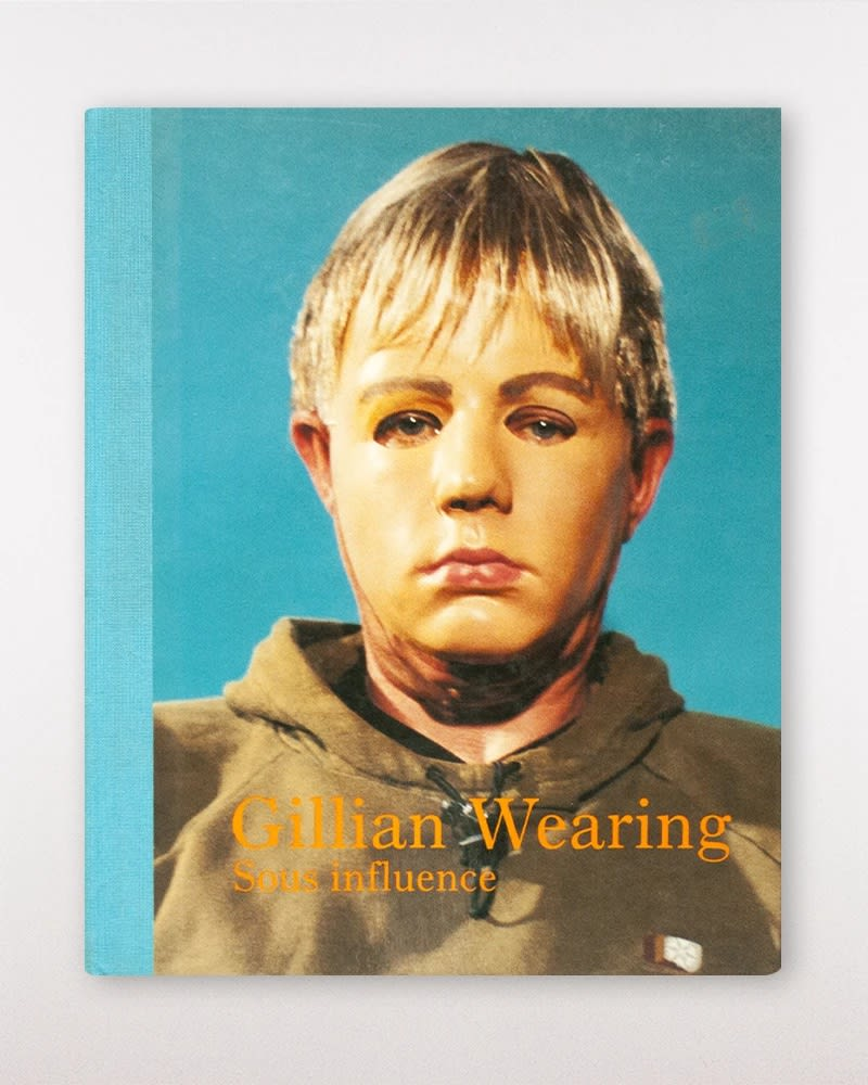 cover of Gillian Wearing: Sous Influence exhibition catalogue